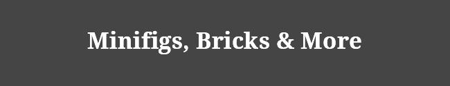 Minifigs, Bricks & More