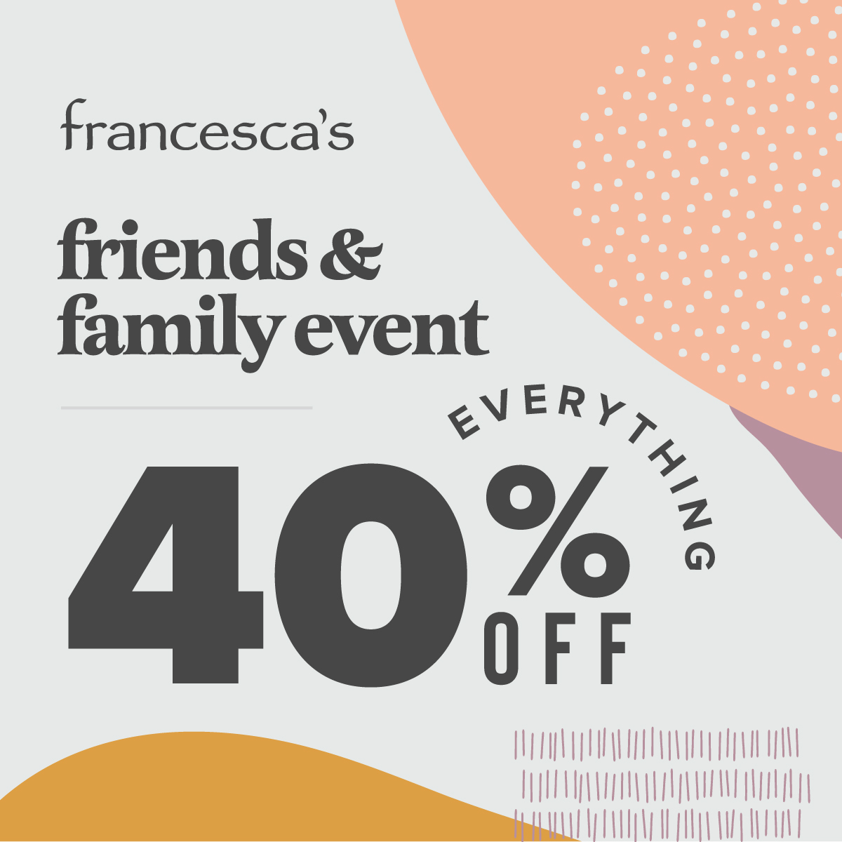 Our Friends & Family Sale is Here!